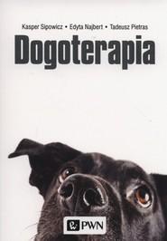 okładka Dogoterapia, Książka   Kasper  Sipowicz, Tadeusz  Pietras, Edyta  Najbert