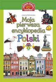 okładka Moja pierwsza encyklopedia Polski, Książka | Kalinowska Joanna