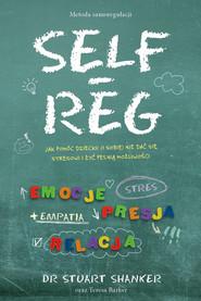 okładka Self Reg metoda samoregulacji, Książka   Shanker Stuart