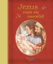 okładka Jezus nam się narodził, Książka | Piper Sophie
