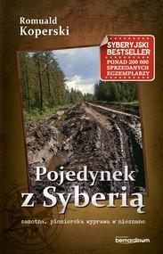 okładka Pojedynek z Syberią samotna, pionierska wyprawa w nieznane, Książka | Koperski Romuald
