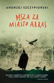 okładka Msza za miasto Arras, Książka | Andrzej Szczypiorski