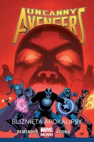 okładka Uncanny Avengers: Bliźnięta apokalipsy Tom 2, Książka | Rick Remender