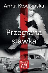okładka Przegrana stawka, Książka   Kłodzińska Anna