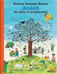 okładka Jesień na ulicy Czereśniowej, Książka | Rotraut Susanne Berner