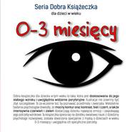 okładka Seria Dobra Książeczka dla dzieci w wieku 0-3 miesięcy, Książka | Starok Agnieszka