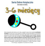 okładka Seria Dobra Książeczka dla dzieci w wieku 3-6 miesięcy, Książka | Starok Agnieszka