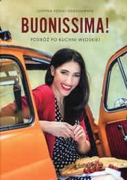 okładka Buonissima Podróż po kuchni włoskiej, Książka | Czekaj-Grochowska Justyna