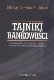 okładka Tajniki bankowości, Książka | Murray Newton Rothbard