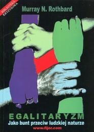 okładka Egalitaryzm Jako bunt przeciw ludzkiej naturze, Książka | Murray N. Rothbard
