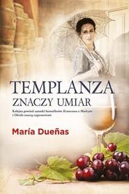 okładka Templanza znaczy umiar, Książka | Maria Duenas