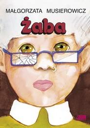 okładka Żaba, Książka | Musierowicz Małgorzata