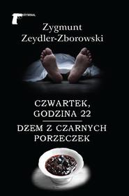okładka Czwartek godzina 22 / Dżem z czarnych porzeczek, Książka | Zygmunt Zeydler-Zborowski