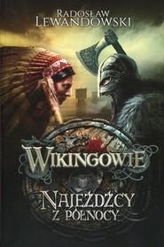 okładka Wikingowie 2 Najeźdźcy z Północy, Książka   Radosław Lewandowski