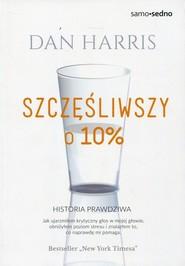 okładka Szczęśliwszy o 10%, Książka | Harris Dan