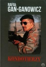 okładka Kondotierzy, Książka | Gan-Ganowicz Rafał