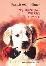 okładka Najpiękniejsze wiersze o psach, Książka | franciszek J. Klimek