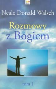 okładka Rozmowy z Bogiem Tom 1, Książka | Neale Donald Walsch