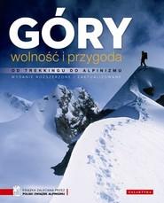 okładka Góry wolność i przygoda Od trekkingu do alpinizmu, Książka |