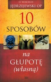 okładka 10 sposobów na głupotę własną, Książka   Jędrzejewski Wojciech