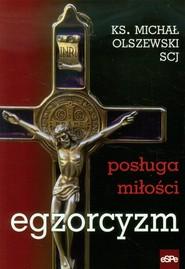 okładka Egzorcyzm Posługa miłości, Książka | Michał Olszewski