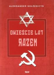 okładka Dwieście lat razem Część 2 1795-1995. W porewolucyjnej Rosji, Książka   Aleksander Sołżenicyn