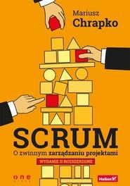 okładka Scrum O zwinnym zarządzaniu projektami, Książka | Chrapko Mariusz