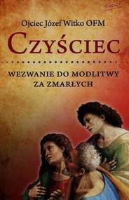 okładka Czyściec Wezwanie do modlitwy za zmarłych, Książka | Józef  Witko