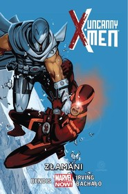 okładka Uncanny X-Men - Złamani Tom 2, Książka | Brian Michael Bendis