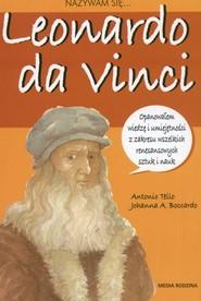 okładka Nazywam się Leonardo da Vinci, Książka | Antonio Tello, Johanna A. Boccardo