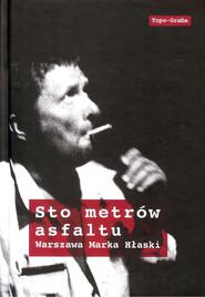 okładka Sto metrów asfaltu Warszawa Marka Hłaski, Książka |