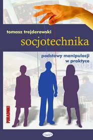 okładka Socjotechnika Podstawy manipulacji w praktyce, Książka   Trejderowski Tomasz