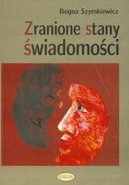 okładka Zranione stany świadomości, Książka | Szymkiewicz Bogna