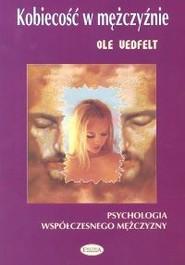 okładka Kobiecość w mężczyźnie Psychologia współczesnego mężczyzny, Książka | Vedfelt Ole