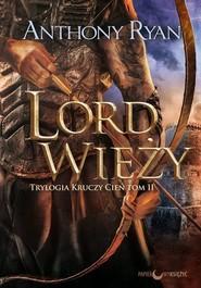 okładka Lord Wieży Trylogia Kruczy Cień Tom 2, Książka | Anthony Ryan