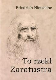 okładka To rzekł Zaratustra, Książka | Friedrich Nietzsche