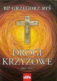 okładka Drogi krzyżowe 2007-2012, Książka | Grzegorz Ryś