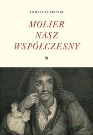 okładka Molier nasz współczesny, Książka | Łubieński Tomasz