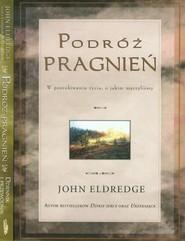 okładka Podróż pragnień / Podróż pragnień Dziennik i przewodnik Pakiet, Książka   John Eldredge