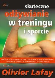 okładka Skuteczne odżywianie w treningu i sporcie, Książka | Lafay Olivier