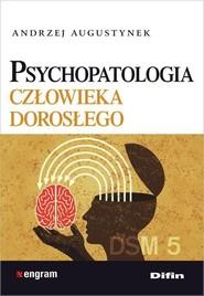 okładka Psychopatologia człowieka dorosłego, Książka | Augustynek Andrzej