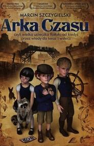okładka Arka Czasu, Książka | Marcin Szczygielski