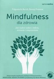 okładka Mindfulness dla zdrowia Jak radzić sobie z bólem, stresem i zmęczeniem, Książka | Danny Penman, Vidyamala Burch