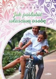 okładka Jak poślubić właściwą osobę, Książka | Gary Chapman