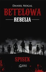 okładka Betelowa rebelia Spisek, Książka   Daniel Nogal
