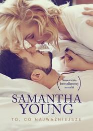 okładka To, co najważniejsze, Książka | Samantha Young