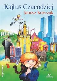 okładka Kajtuś czarodziej, Książka | Janusz Korczak