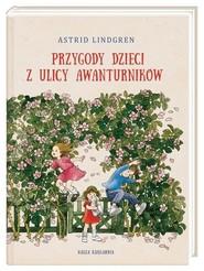 okładka Przygody dzieci z ulicy Awanturników, Książka | Astrid Lindgren