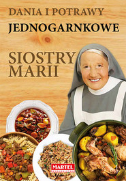 okładka Dania i potrawy jednogarnkowe Siostry Marii, Książka | Guziak Maria Goretti