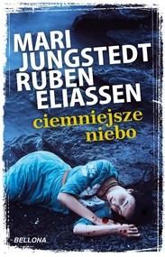 okładka Ciemniejsze niebo, Książka   Mari Jungstedt, Ruben Eliassen